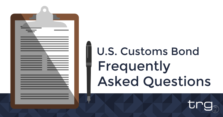 Customs Bonds | Frequently Asked Questions | Trade Risk Guaranty