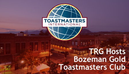 Trade Risk Guaranty hosts the Bozeman Gold Toastmasters Club in downtown Bozeman, Montana.