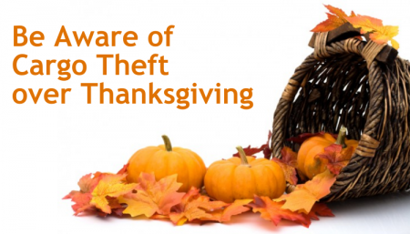 Be aware of Cargo Theft over the Thanksgiving weekend.