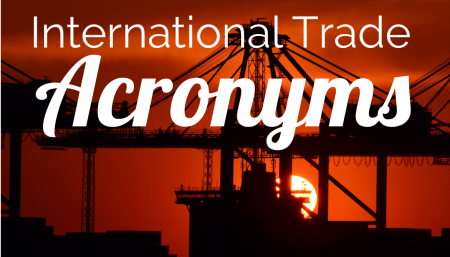 Trade Risk Guaranty provides a complete list of the International Trade Acronyms.