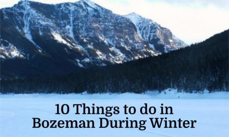 Things to do in Bozeman, Montana during the Winter.