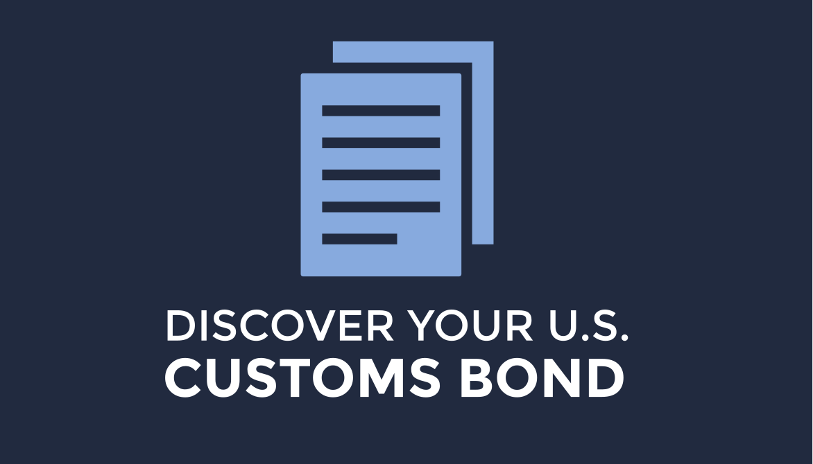 Discover your U.S. Customs Bond