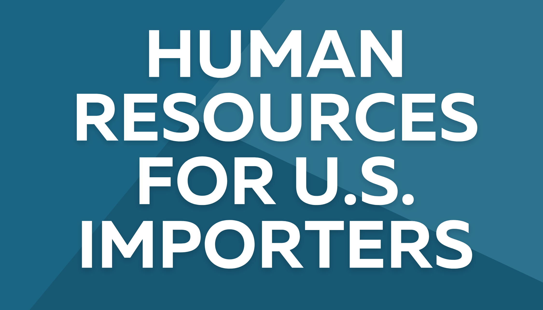 Human Resources for U.S. Importers