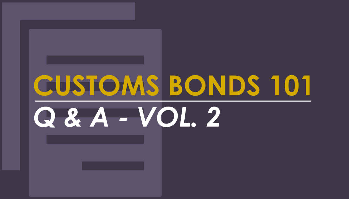Customs Bonds 101 Questions and Answers – Vol. 2