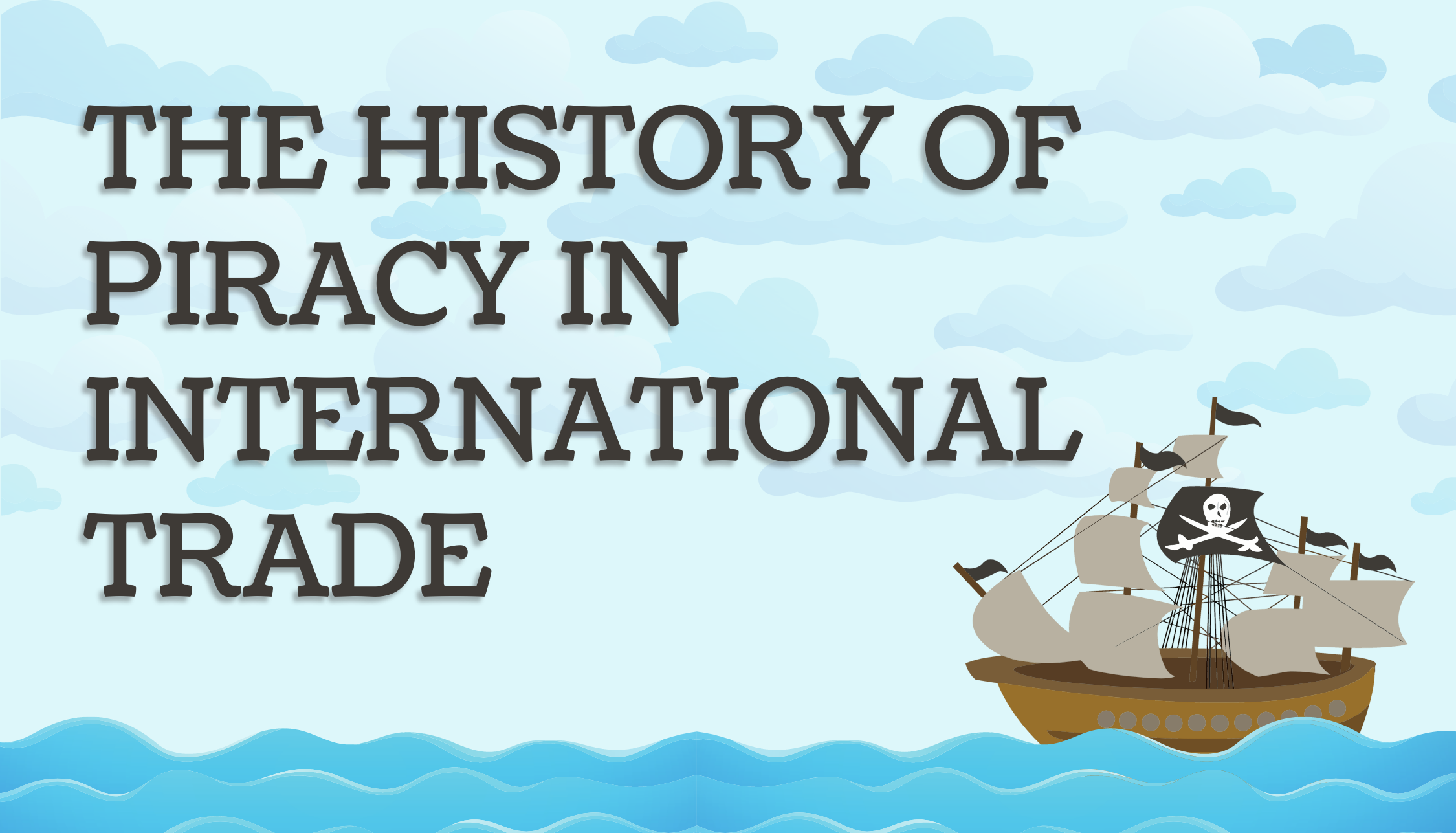 The History of Piracy in International Trade
