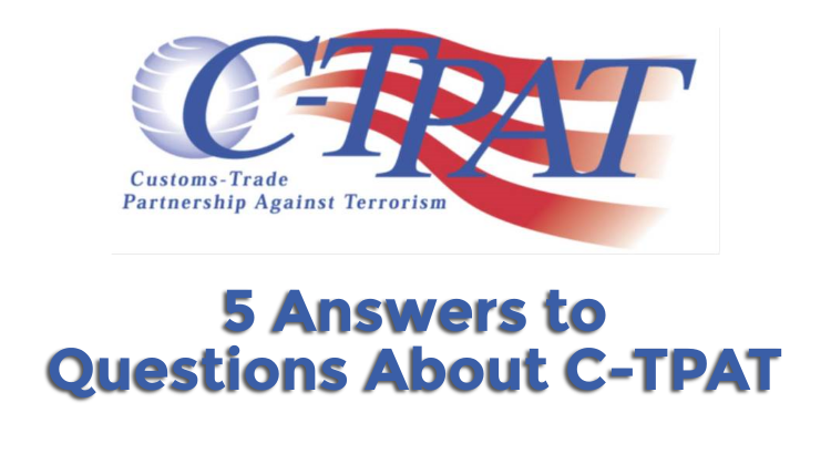5 answers about c-tpat | international trade community | trg peak blog