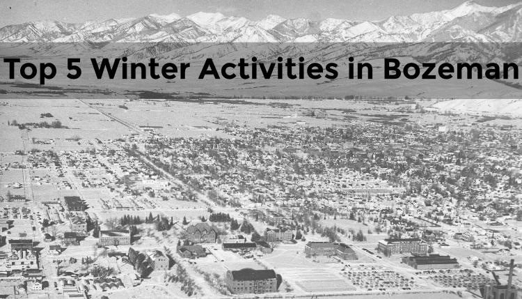 Top 5 Winter Activities in Bozeman, Montana