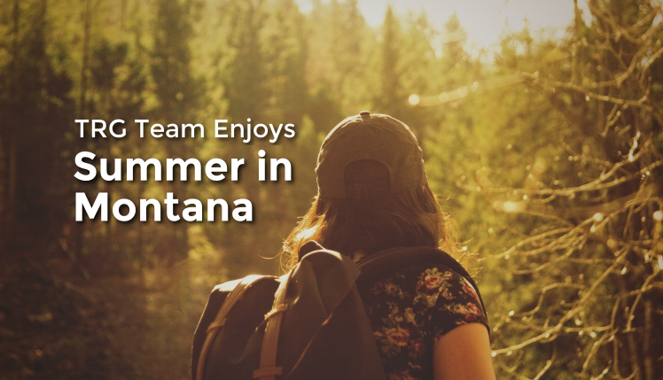 Summer in Montana with the TRG Team