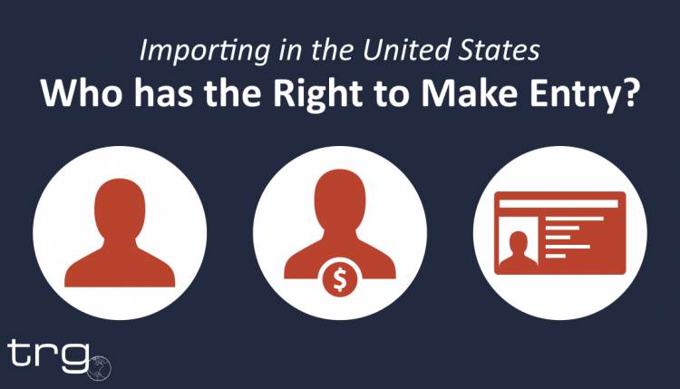 Find out who has the right to make entry in the importing process.