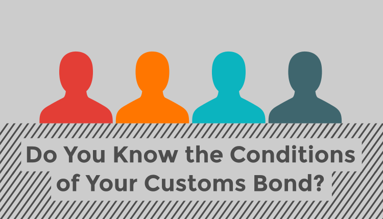 Customs Bond Conditions: What You Need to Know to Prevent a Claim
