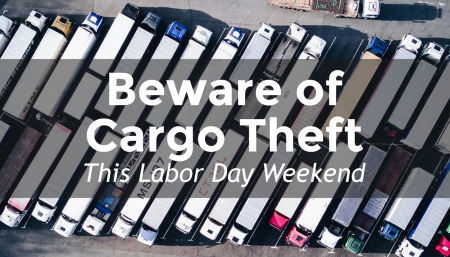 The Labor Day weekend brings a higher rate of cargo theft. Protect yourself with marine insurance.