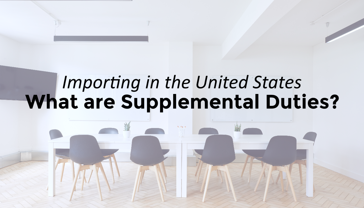 Importing in the United States: What is a Supplemental Duty Bill?