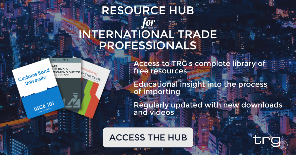Get access to TRG's full library of free resources for U.S. Importers in the Resource Hub.