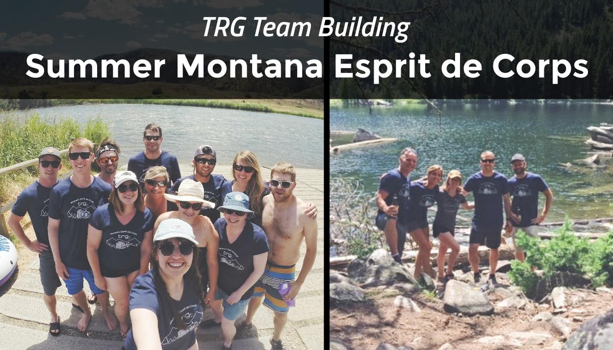 TRG Team Building – Summer Montana Esprit de Corps