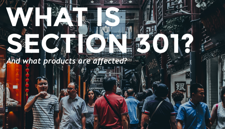 What is Section 301 and what products from China are affected?