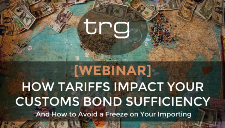 TRG explains bond sufficiency and how the Chinese tariffs may impact your import bond.