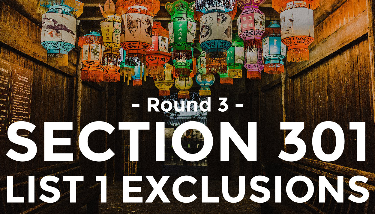 Round 3 List 1 Exclusions Granted: Section 301