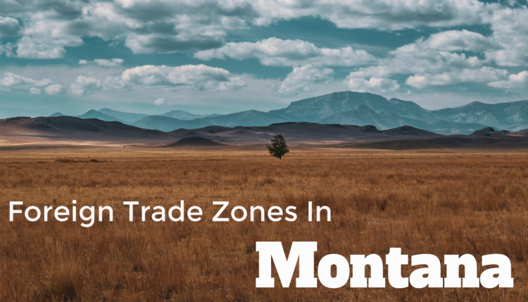 Foreign trade zones are a great tool for companies manufacturing in the United States. Montana is no exception and uses FTZ's to its advantage