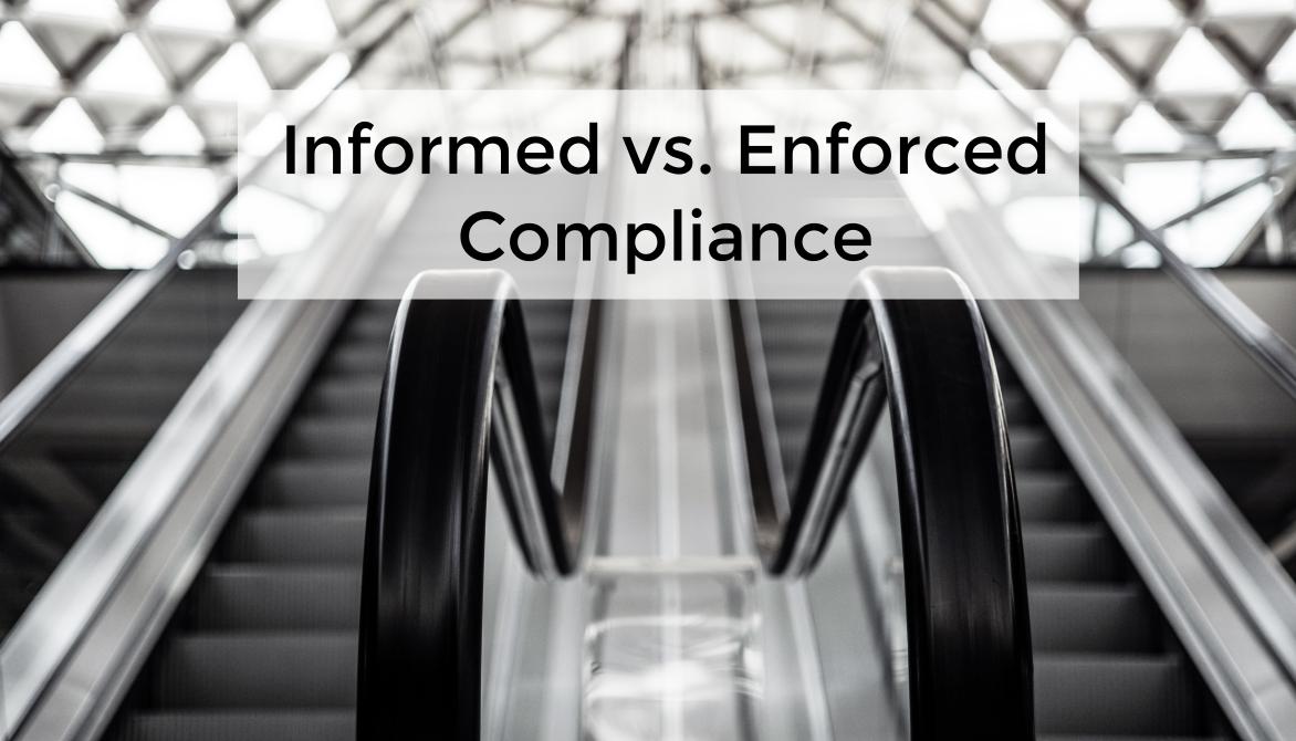 Informed vs. Enforced Compliance