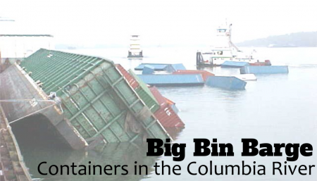 In 2003 the Big Bin barge made headlines when it capsized and dropped 100 shipping containers into the Columbia River