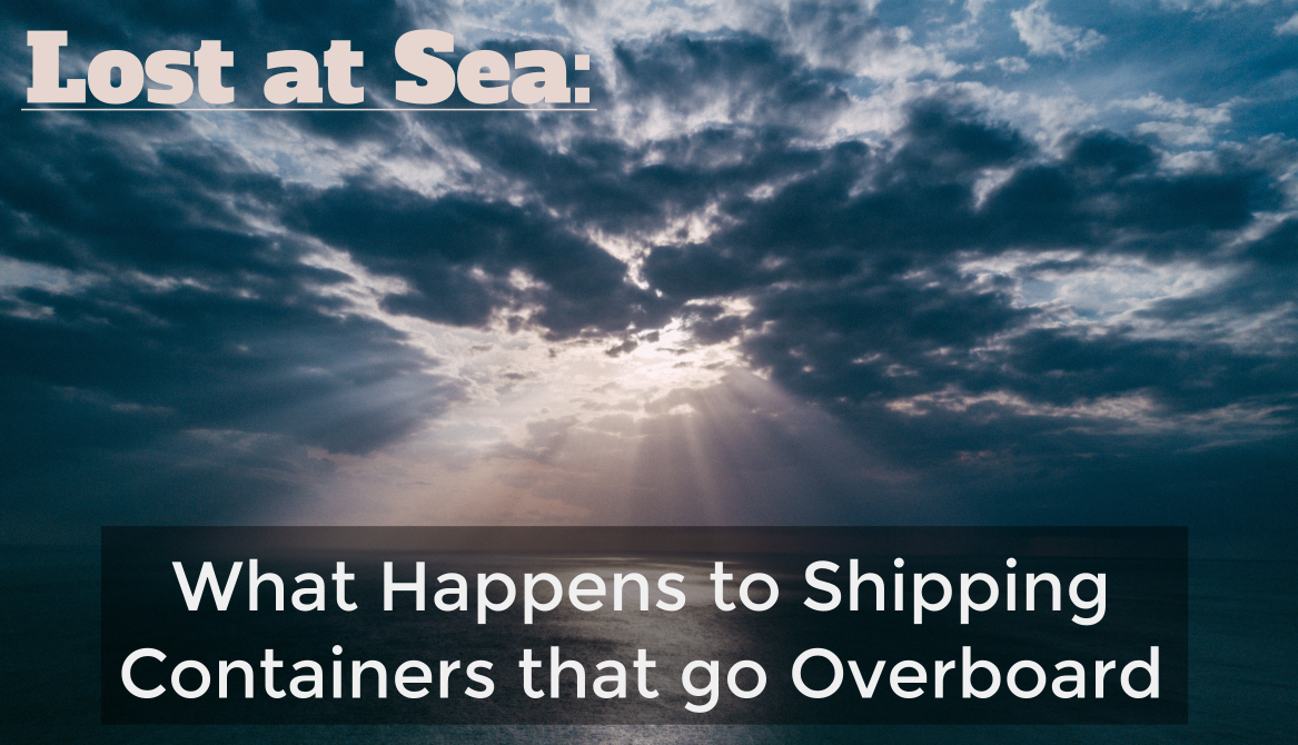 Lost at Sea: What Happens to Shipping Containers that go Overboard