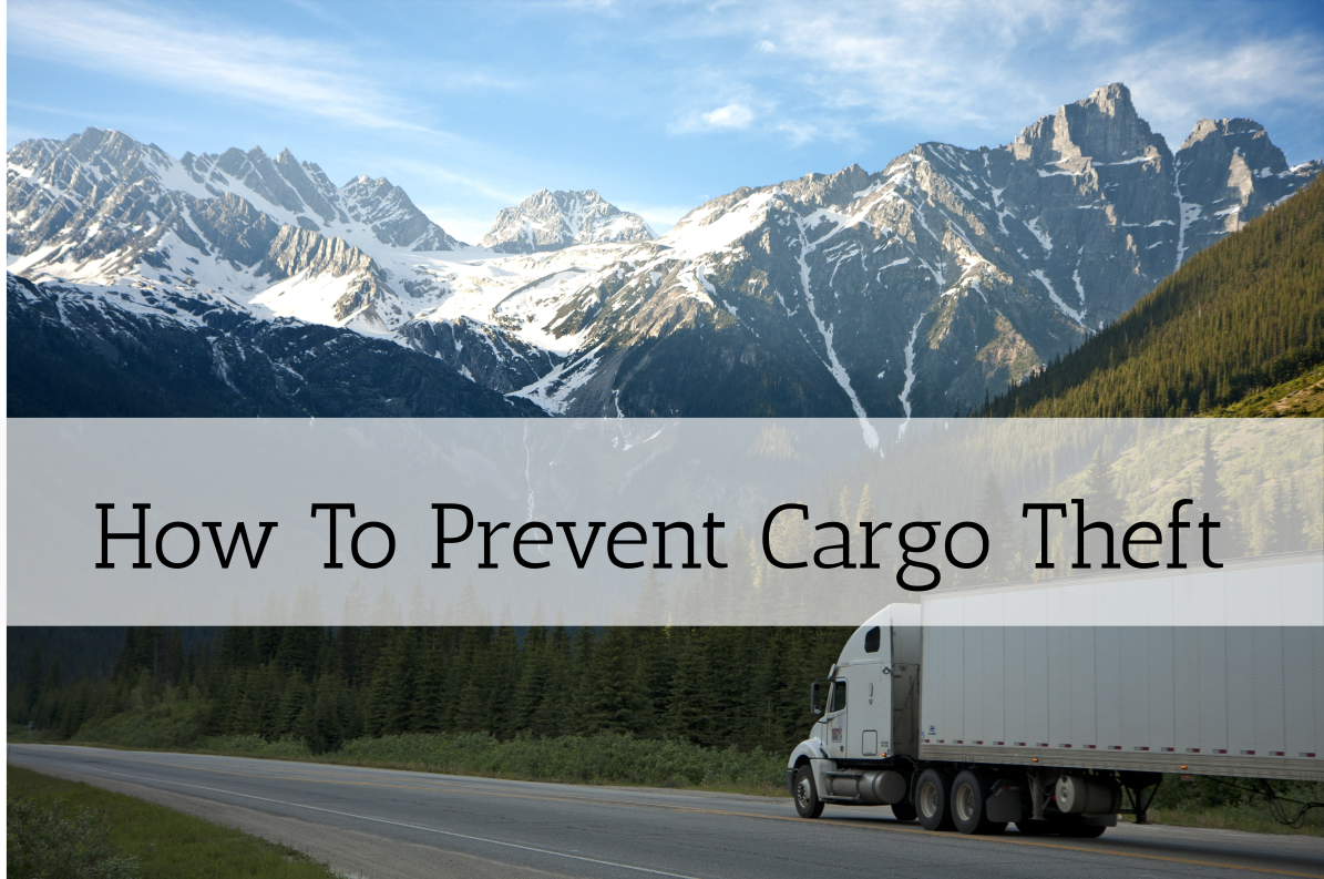 What is Cargo Theft and How Can You Protect Your Shipments?