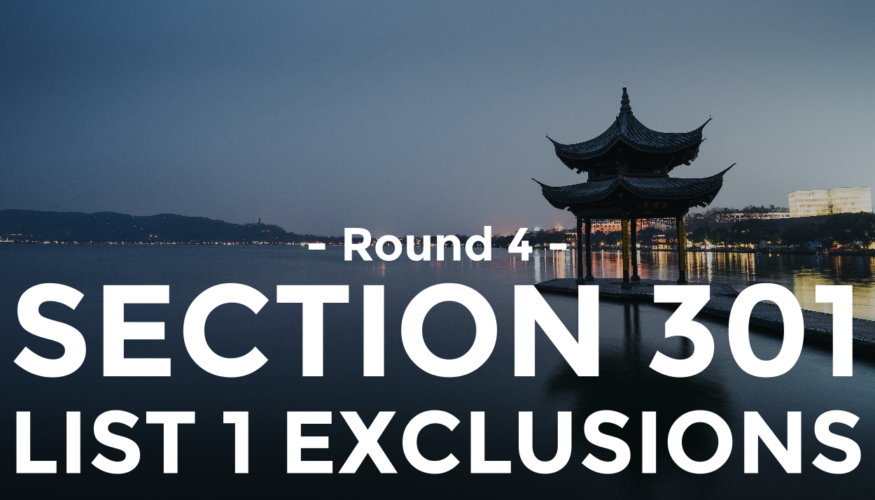 Round 4 List 1 Exclusions Granted: Section 301