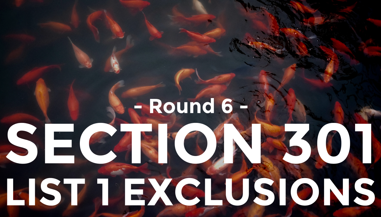 Trade Risk Guaranty provides insight into Round 6 of the Section 301 List 1 exclusions.