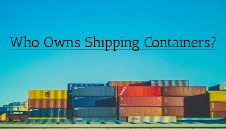 All import/export companies use shipping containers to transport goods across the ocean. But who owns these shipping containers?