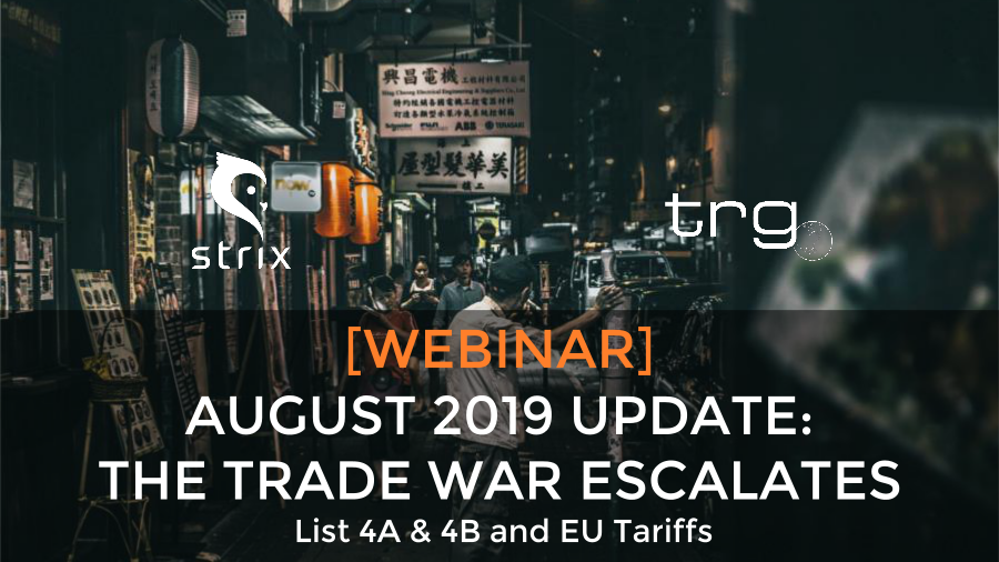 [Webinar] August 2019 Update on the Trade War with China