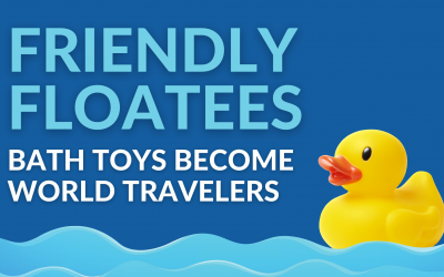 Friendly Floatees | Bath Toys Become World Travelers