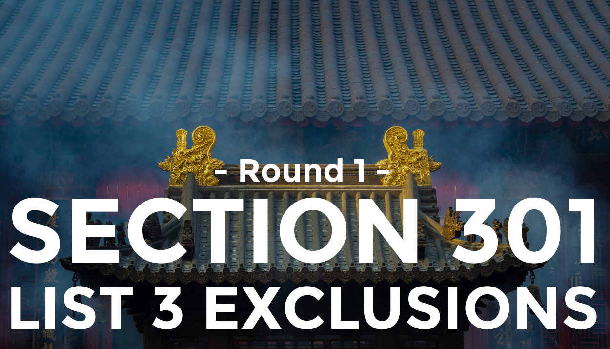 Round 1 List 3 Exclusions Granted: Section 301