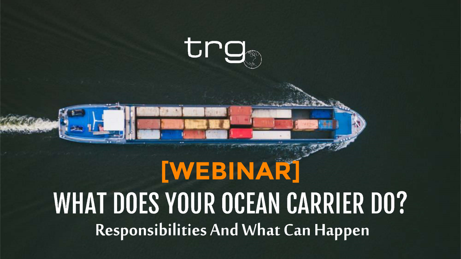 [Webinar] What is Your Ocean Carrier Responsible For?