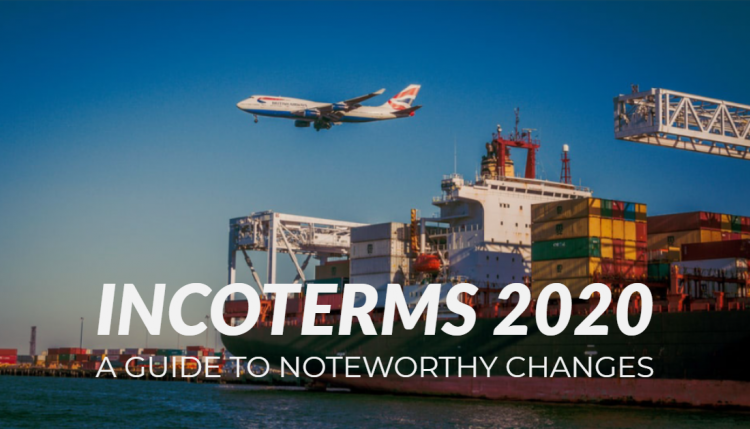 Incoterms 2020 Guide to Noteworthy Changes
