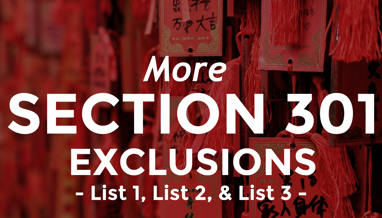 More Rounds of Section 301 Exclusions Granted of Lists 1, 2, & 3