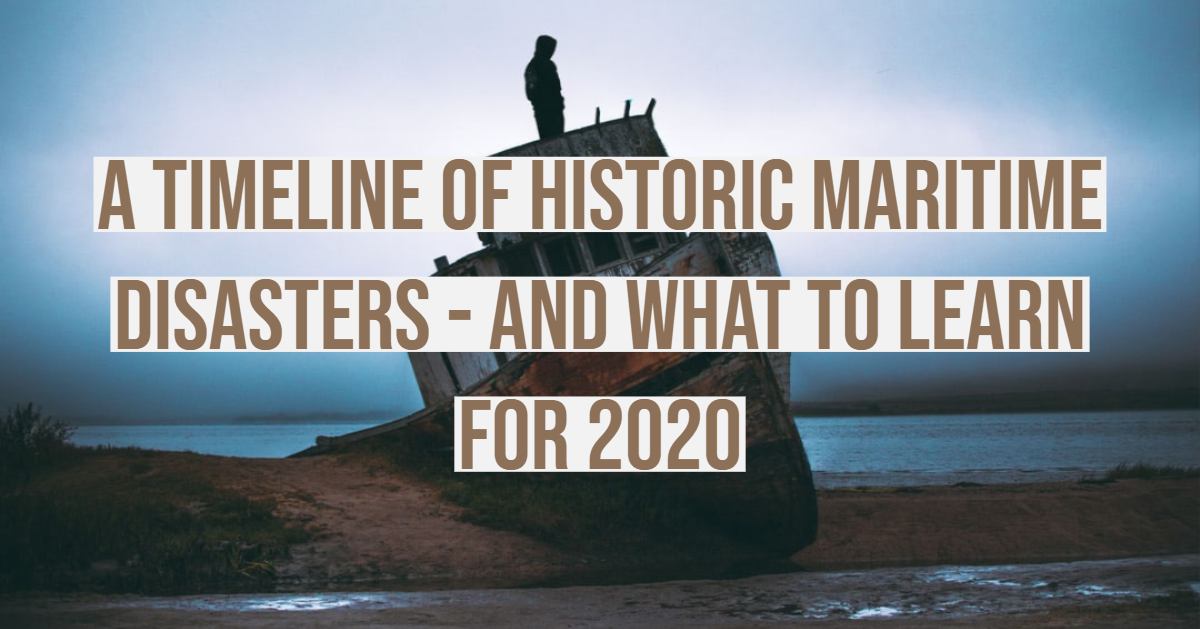 A Timeline of Historic Maritime Disasters – and What to Learn for 2020