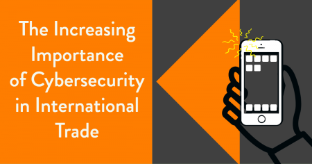 The Increasing Importance of Cybersecurity in International Trade