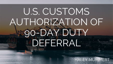 U.S. Customs Authorization of 90-day Duty Deferral