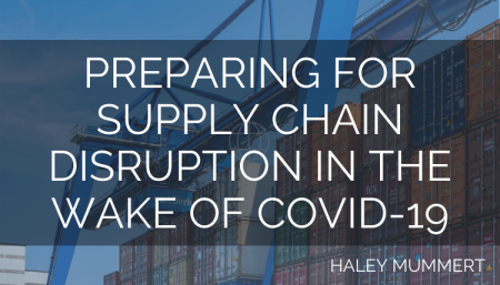 Preparing for Supply Chain Disruption in the Wake of COVID-19