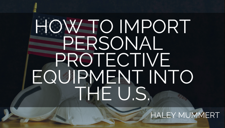 How to Import Personal Protective Equipment into the U.S.