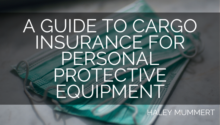 A Guide to Cargo Insurance for Personal Protective Equipment