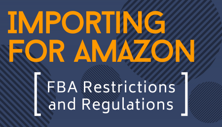 Importing for Amazon: FBA Restrictions and Regulations
