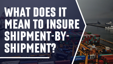 What does it mean to insure shipment-by-shipment?