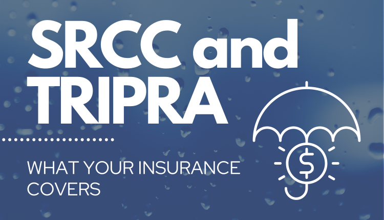 SRCC and TRIPRA What Your Insurance Covers