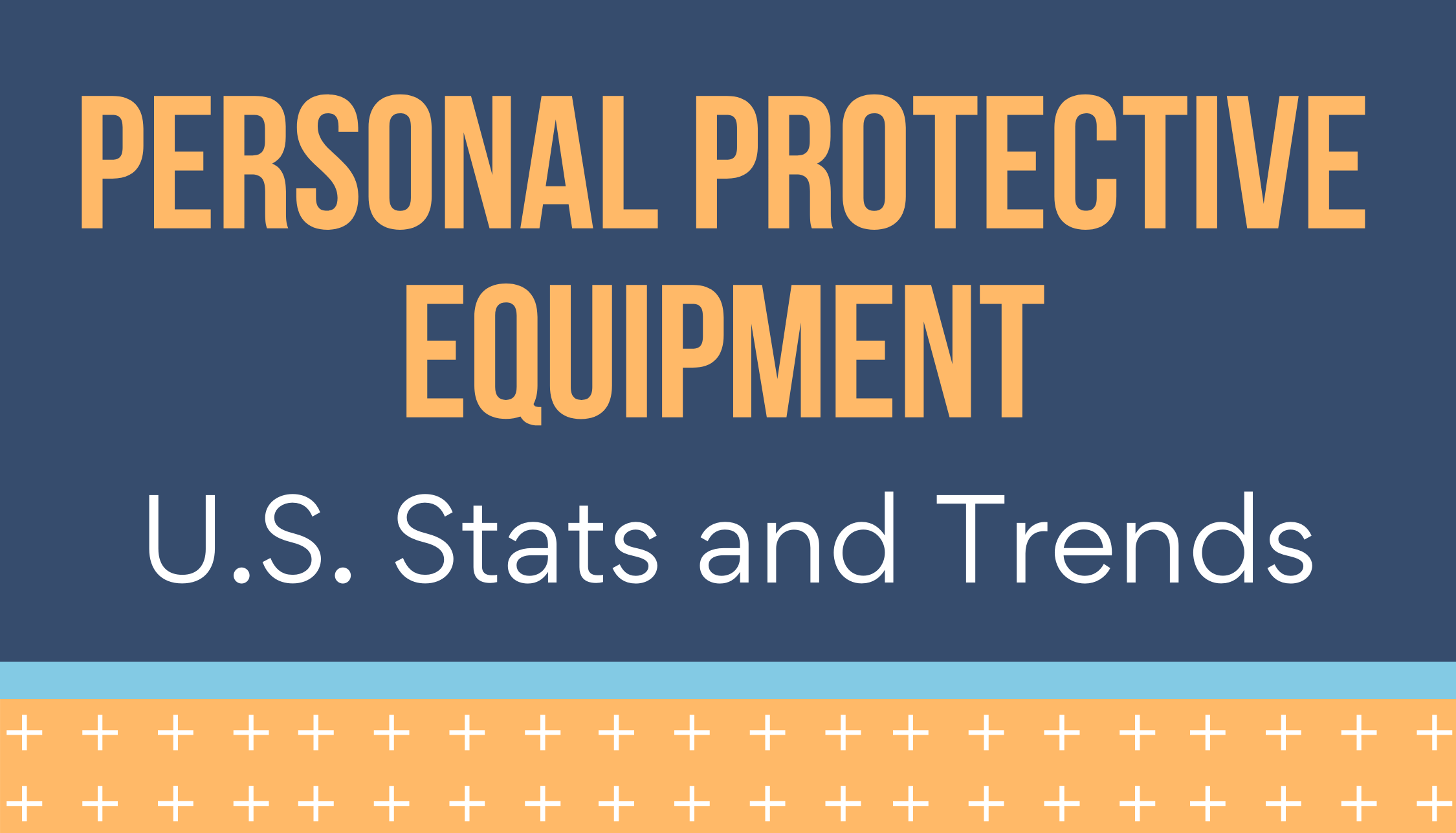 [Infographic] Personal Protective Equipment: U.S. Stats and Trends
