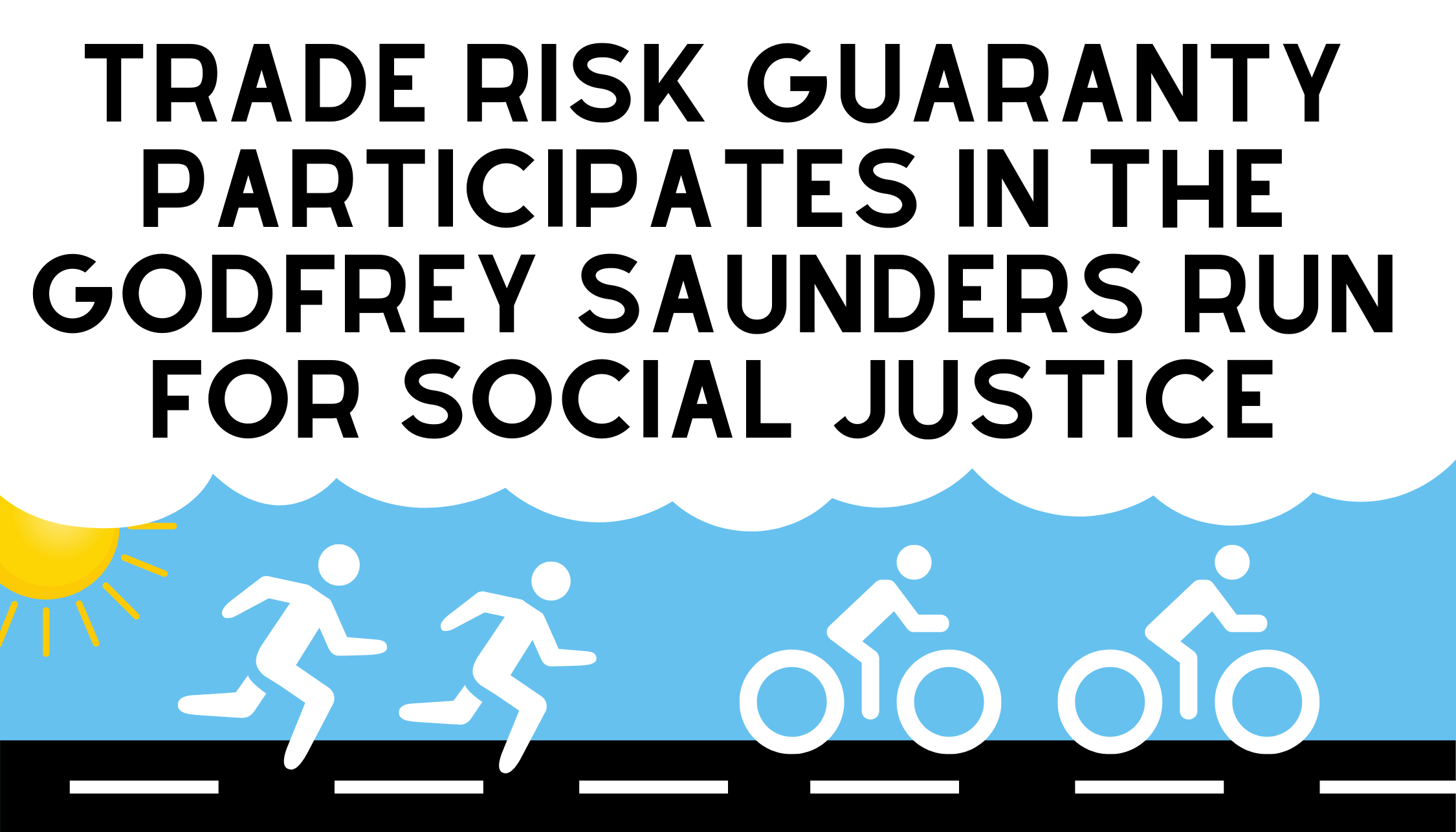 Trade Risk Guaranty Participates in the Godfrey Saunders Run for Social Justice