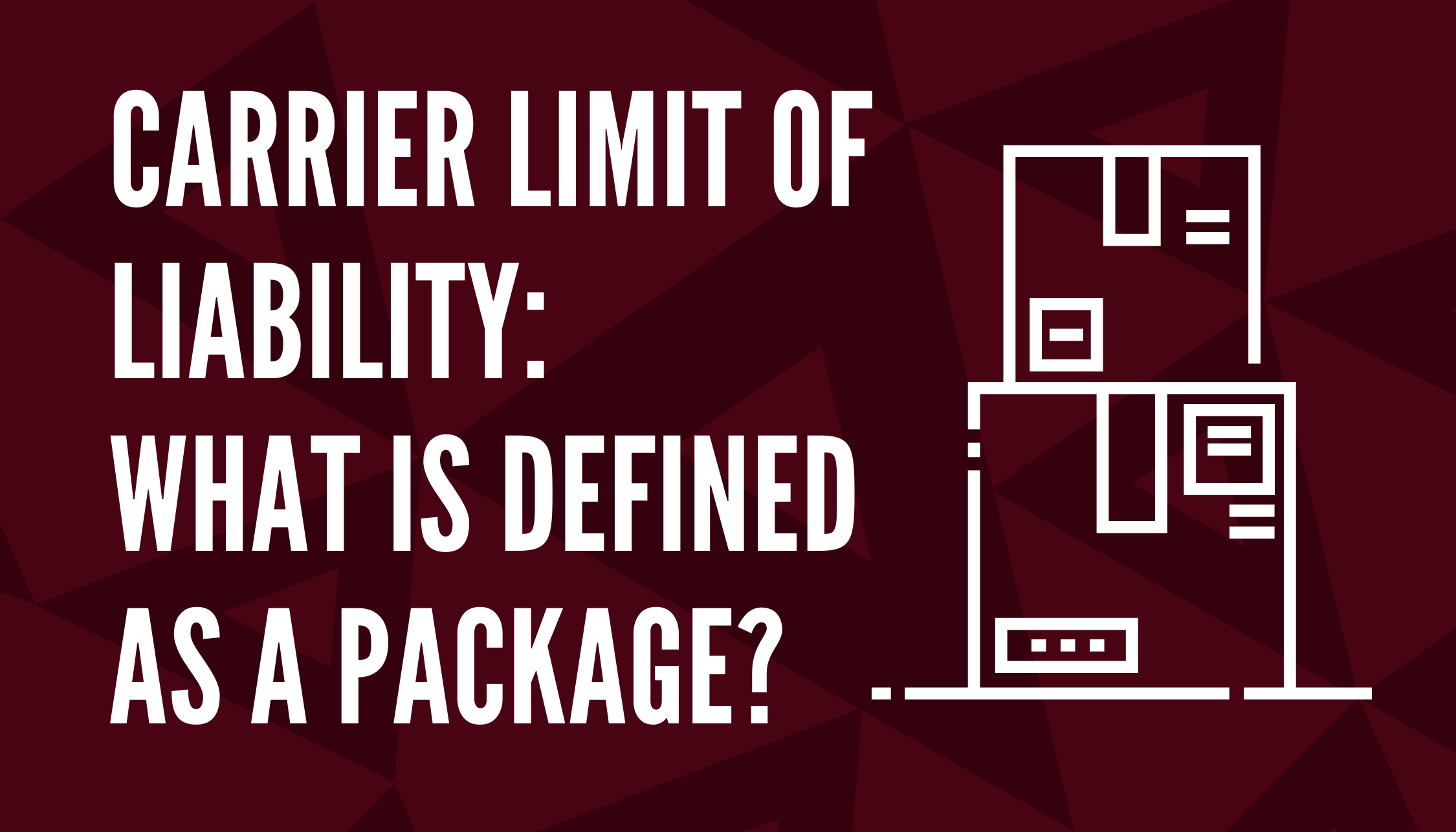 Carrier Limit of Liability: What is Defined as a Package?