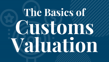 The Basics of Customs Valuation