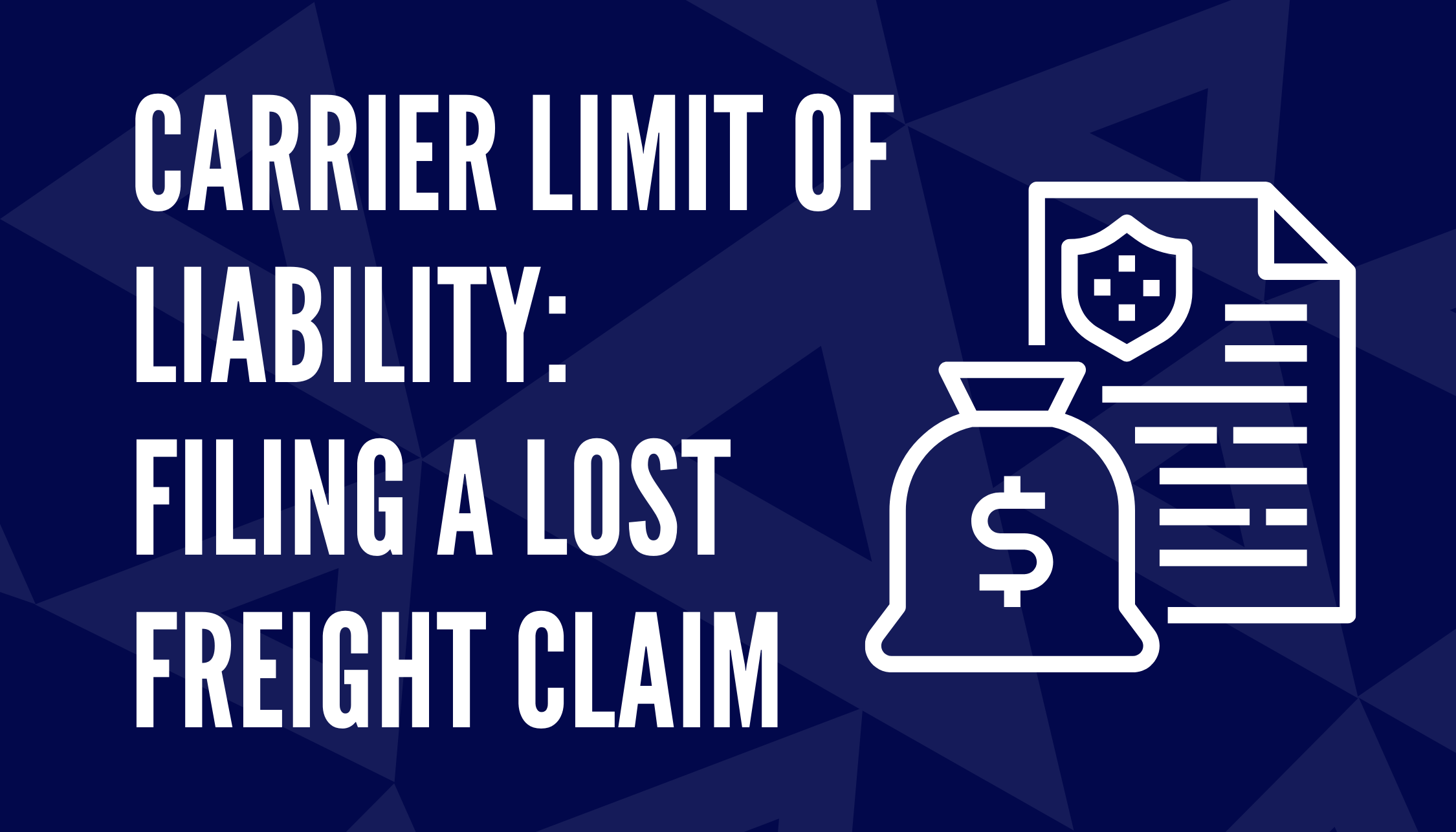 Carrier Limit of Liability: Filing a Lost Freight Claim