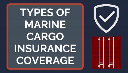 Types of Marine Cargo Insurance Coverage